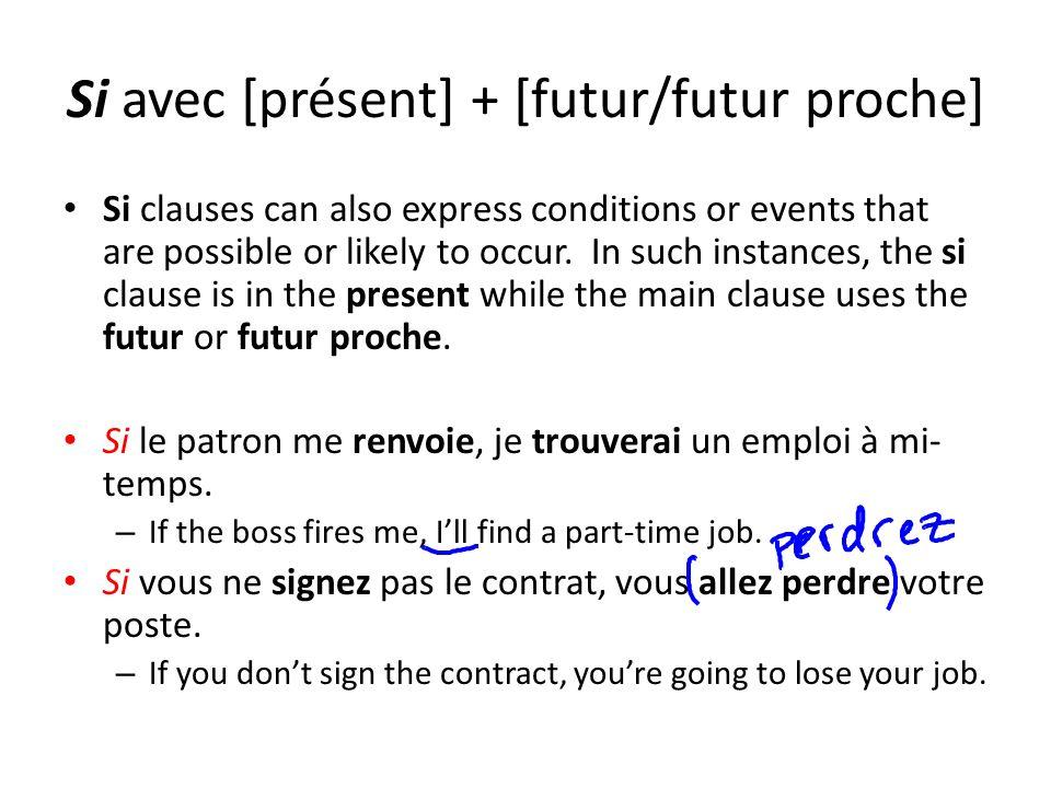 Si avec [présent] + [futur/futur proche]